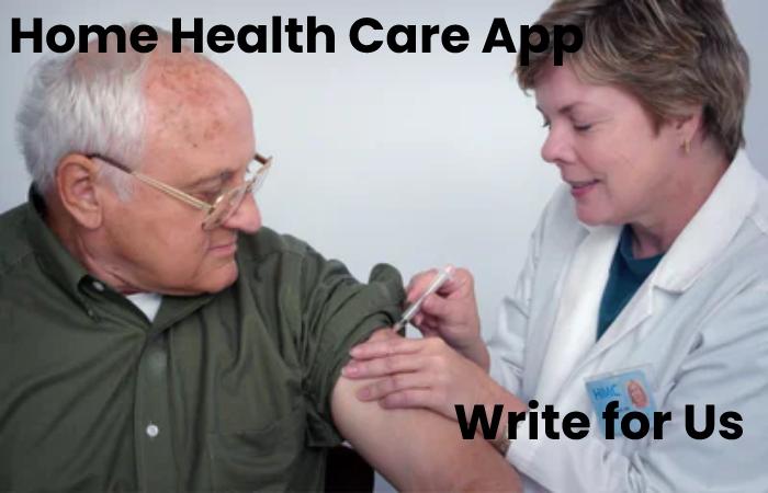 Home Health Care App write for us