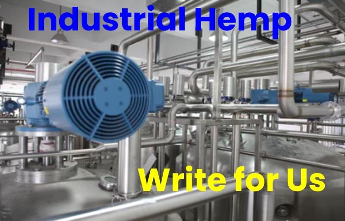 Industrial Hemp Write for Us