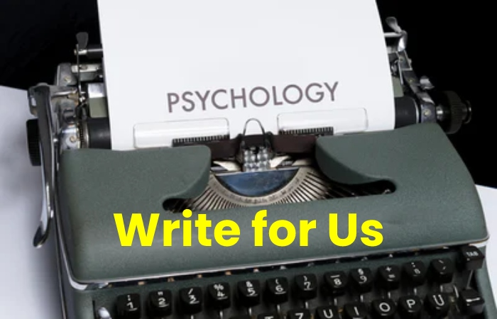 Psychology write for us