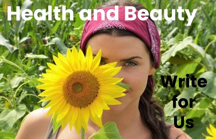 health and beauty write for us