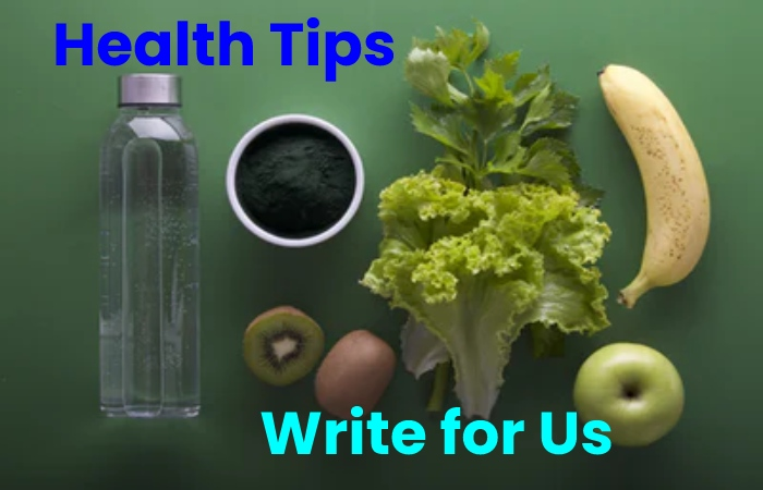 health tips write for us