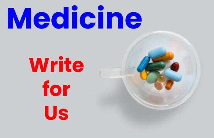 medicine write for us