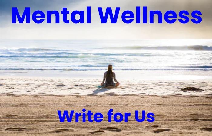 mental wellness write for us