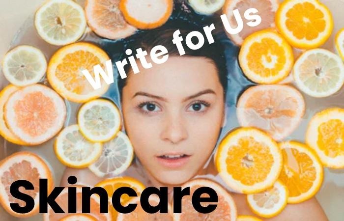 skincare write for us