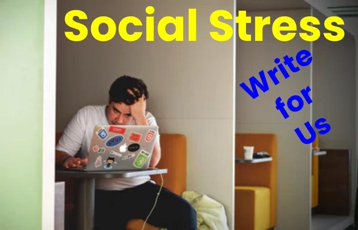 social stress write for us