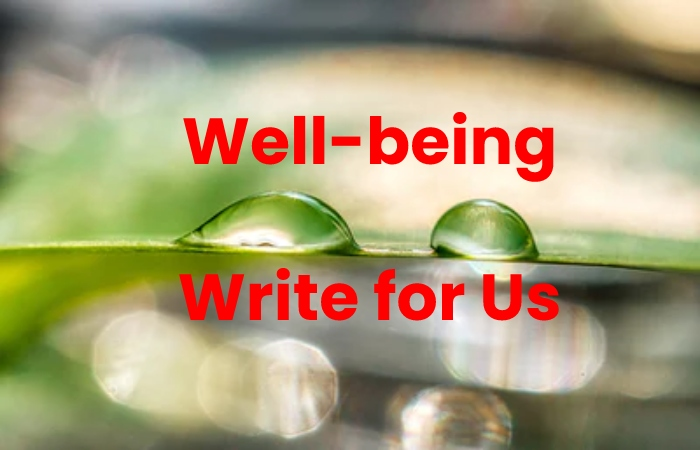 well-being write for us